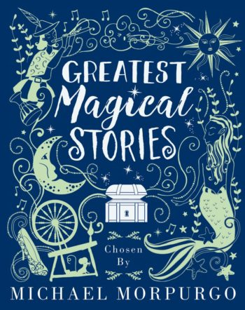 Greatest Magical Stories (Chosen by Michael Morpurgo) -