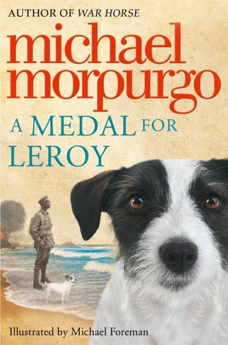 A Medal for Leroy by Michael Morpurgo illustrated by Michael Foreman