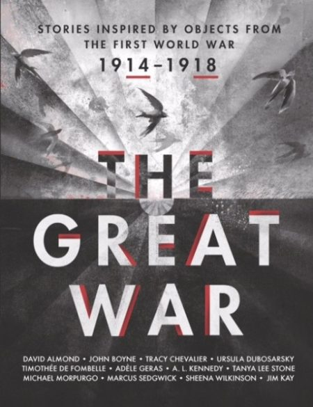 The Great War: An Anthology of Stories Inspired by Objects from the First World War -