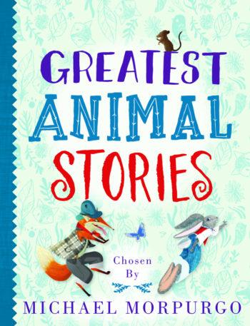 Greatest Animal Stories (Chosen by Michael Morpurgo) -