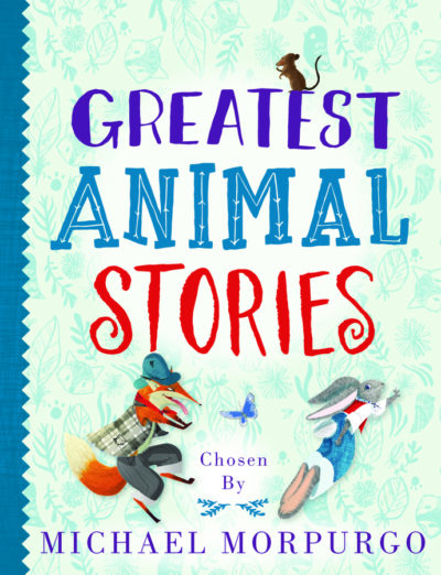 Greatest Animal Stories (Chosen by Michael Morpurgo) -